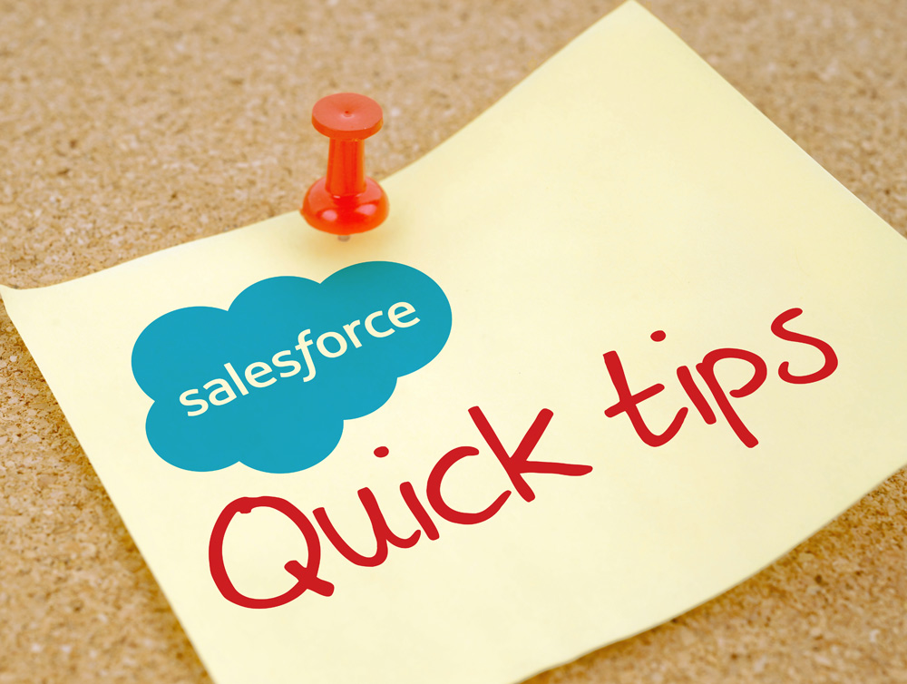 Salesforce: 5 Time Saving Tips For Salesforce